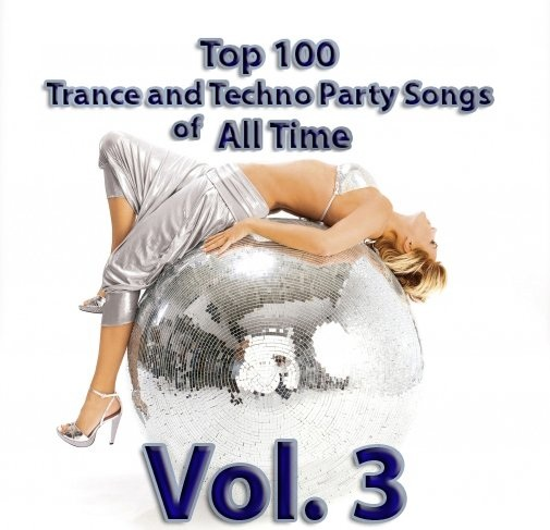 top 100 trance and techno party songs of all time vol 3 music myth